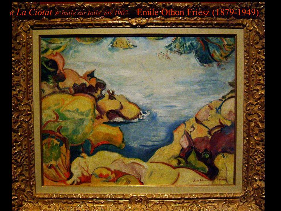 « La Ciotat » huile sur toile_été 1907 Emile Othon Friesz (1879-1949)