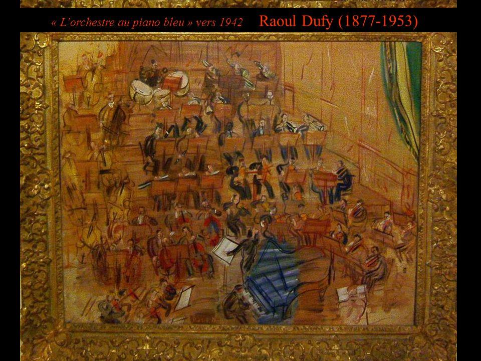 « L'orchestre au piano bleu » vers 1942 Raoul Dufy (1877-1953)