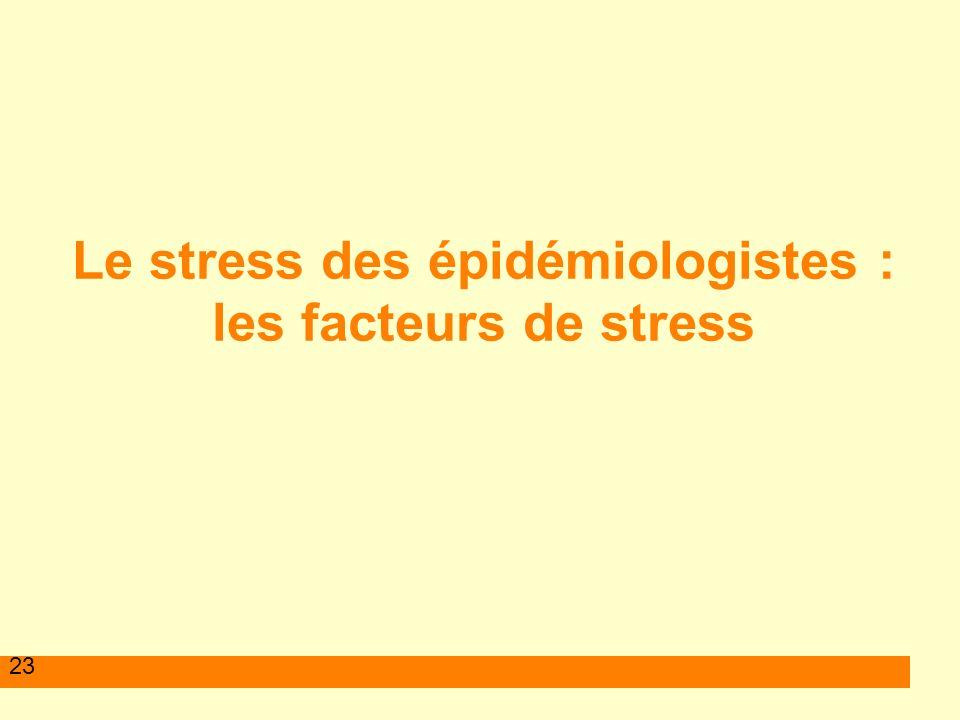 Le stress des épidémiologistes : les facteurs de stress
