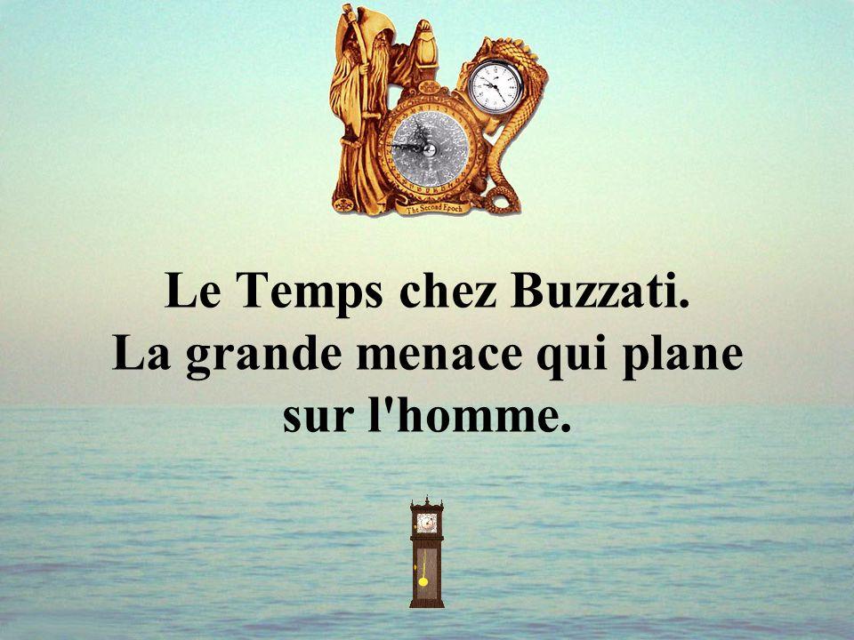 Le Temps chez Buzzati. La grande menace qui plane sur l homme.