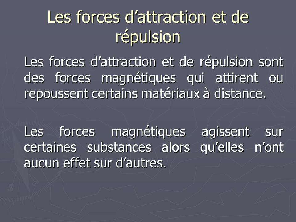 Les forces d'attraction et de répulsion
