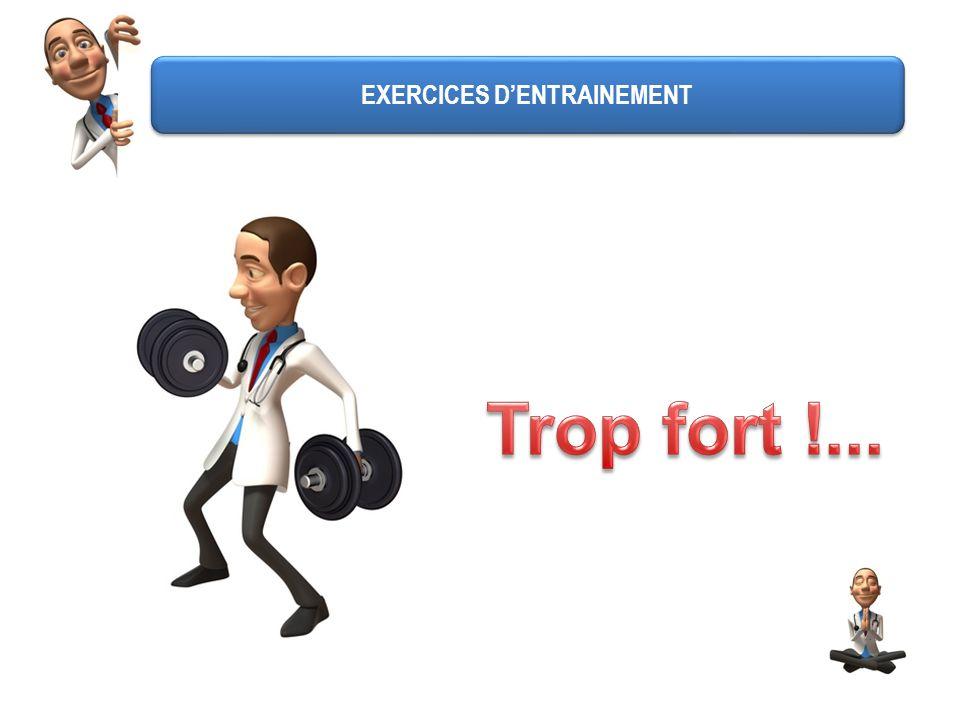EXERCICES D'ENTRAINEMENT