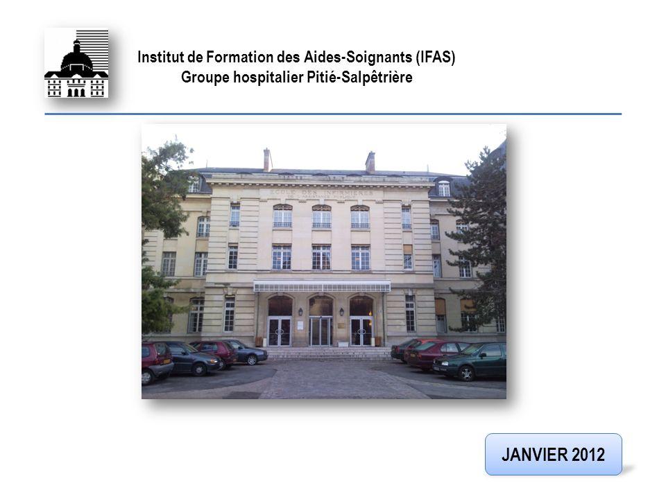 FIN JANVIER 2012 Institut de Formation des Aides-Soignants (IFAS)