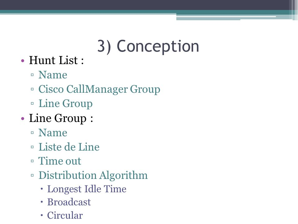 3) Conception Hunt List : Line Group : Name Cisco CallManager Group
