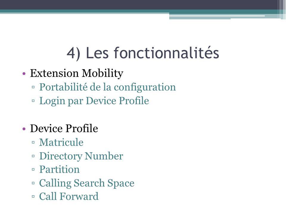 4) Les fonctionnalités Extension Mobility Device Profile