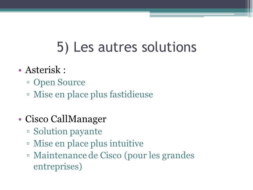 5) Les autres solutions Asterisk : Cisco CallManager Open Source