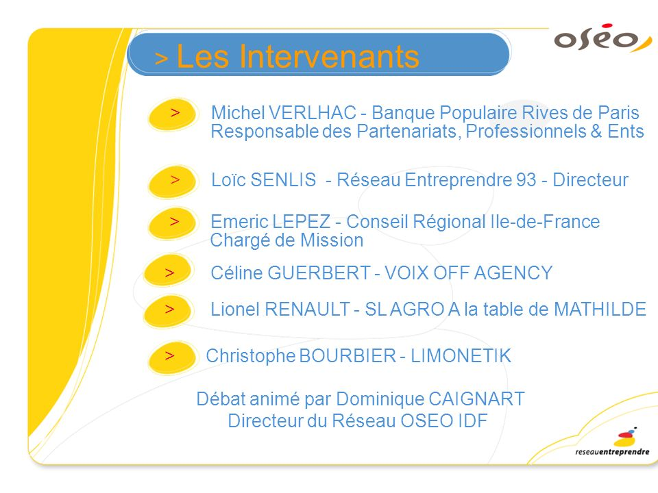 > Les Intervenants > Michel VERLHAC - Banque Populaire Rives de Paris Responsable des Partenariats, Professionnels & Ents.