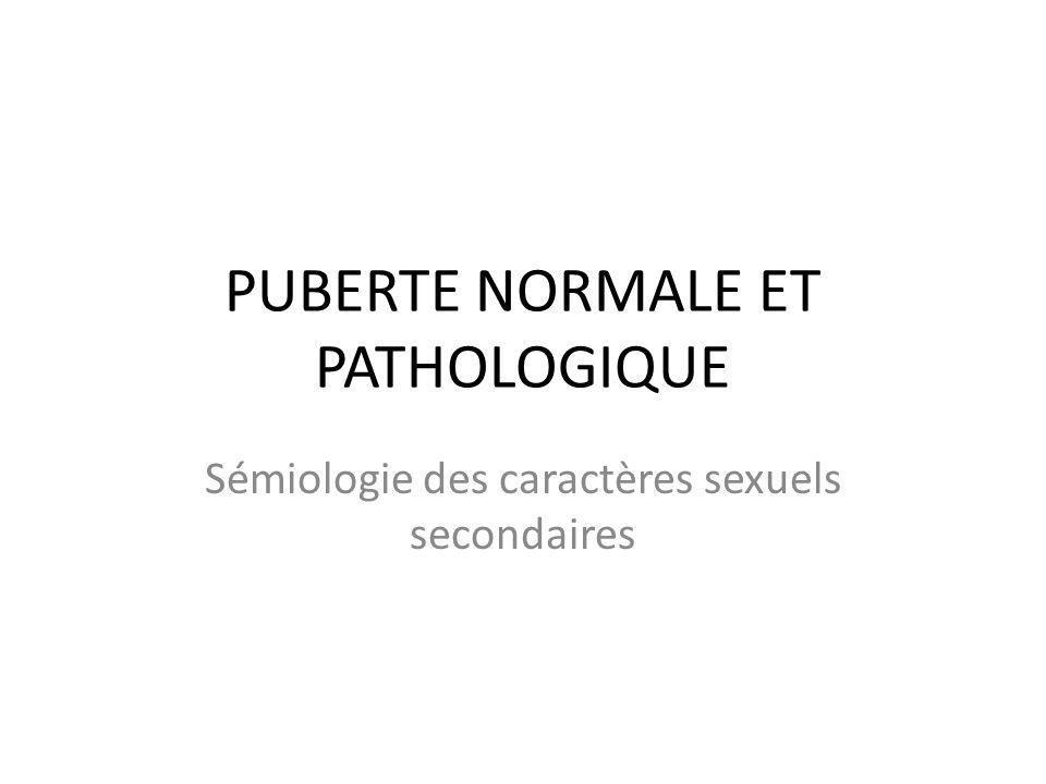 PUBERTE NORMALE ET PATHOLOGIQUE