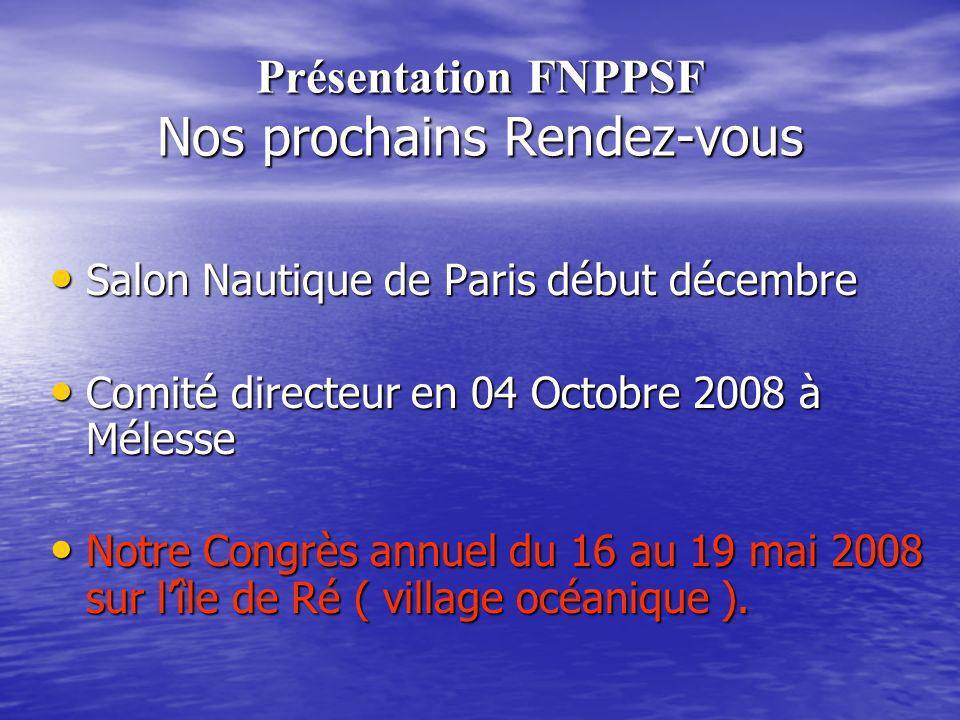Présentation FNPPSF Nos prochains Rendez-vous