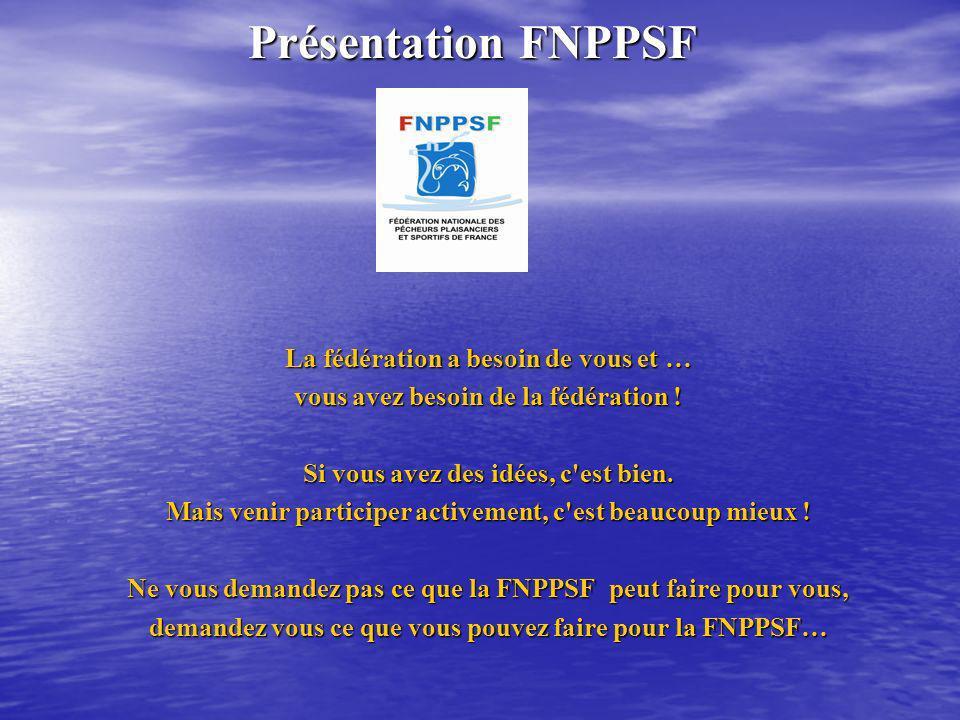 Présentation FNPPSF La fédération a besoin de vous et …