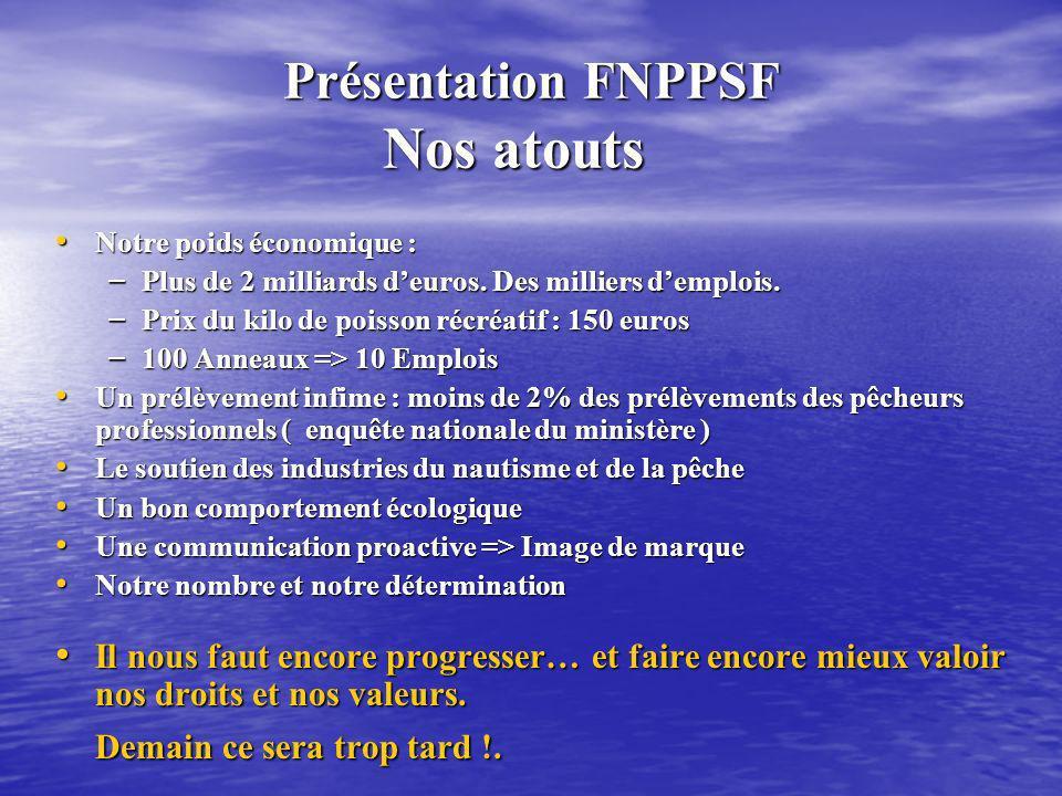 Présentation FNPPSF Nos atouts