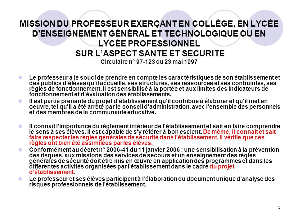 MISSION DU PROFESSEUR EXERÇANT EN COLLÈGE, EN LYCÉE D ENSEIGNEMENT GÉNÉRAL ET TECHNOLOGIQUE OU EN LYCÉE PROFESSIONNEL SUR L'ASPECT SANTE ET SECURITE Circulaire n° 97-123 du 23 mai 1997