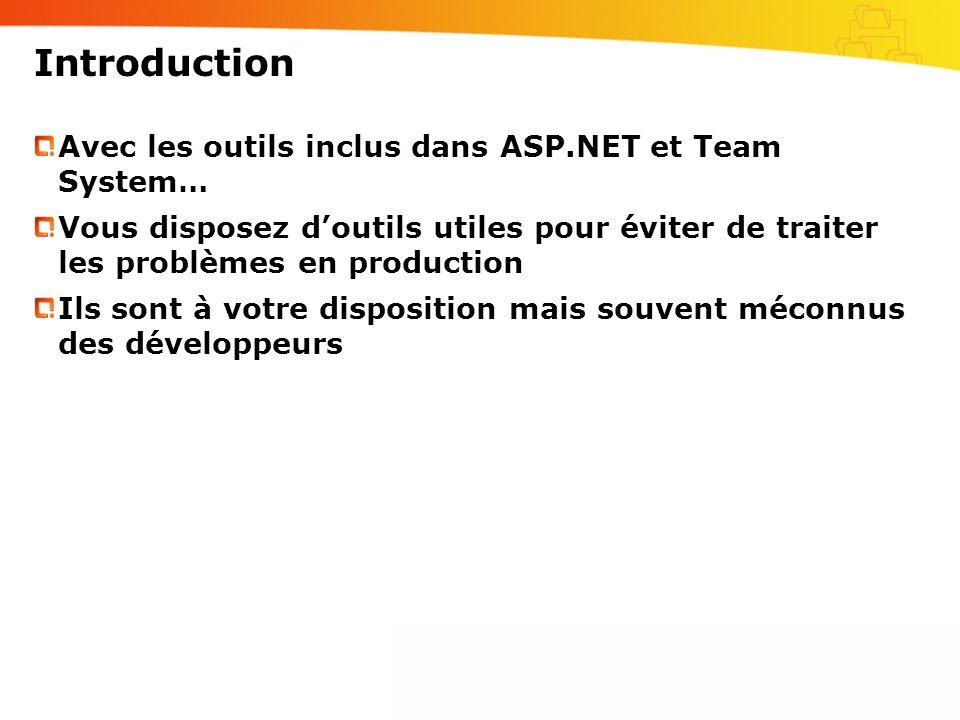 Introduction Avec les outils inclus dans ASP.NET et Team System…