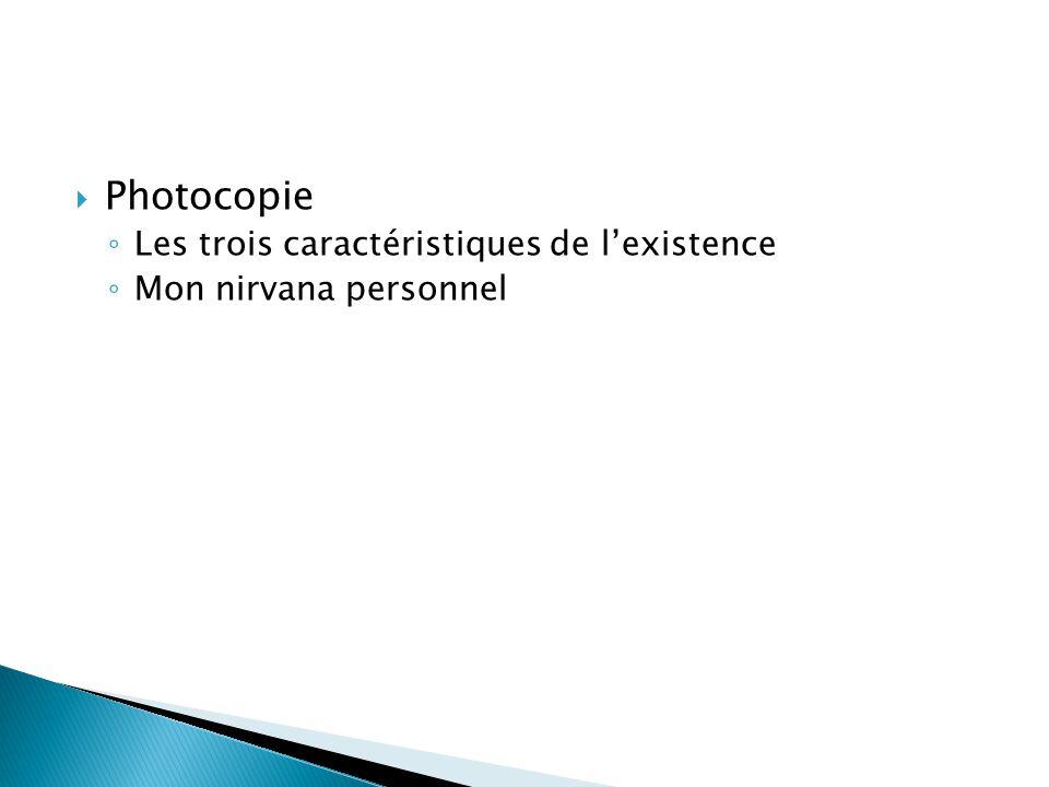 Photocopie Les trois caractéristiques de l'existence