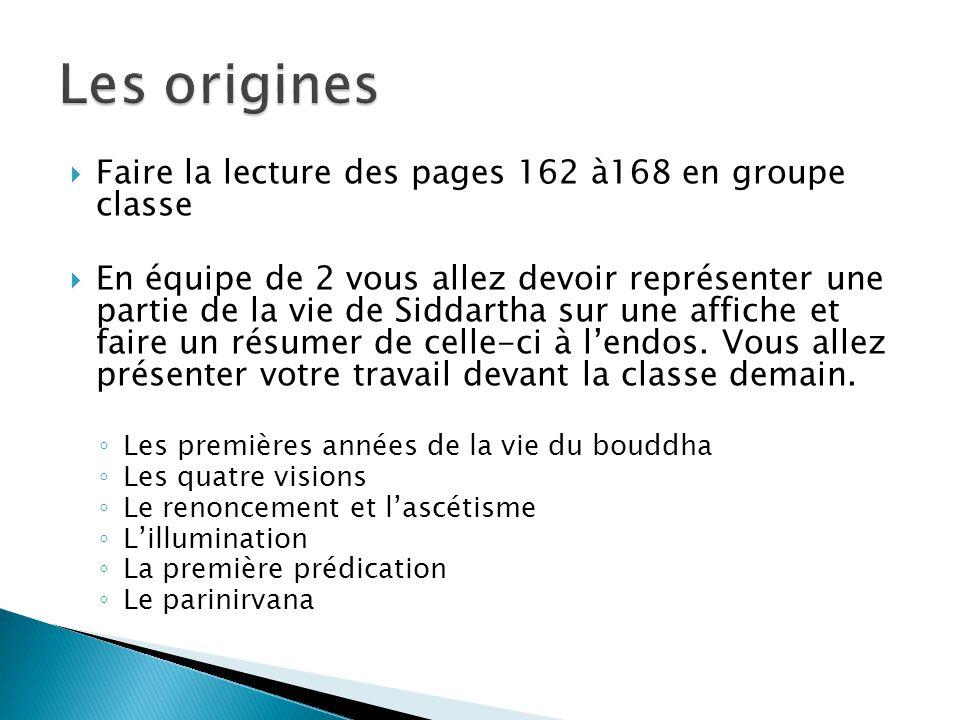Les origines Faire la lecture des pages 162 à168 en groupe classe
