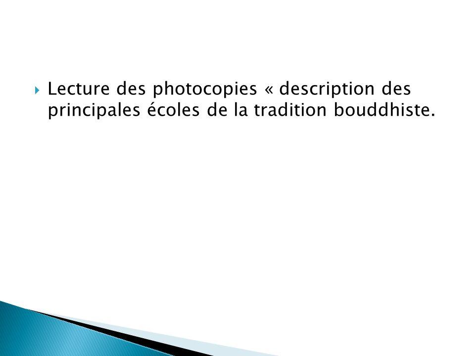 Lecture des photocopies « description des principales écoles de la tradition bouddhiste.