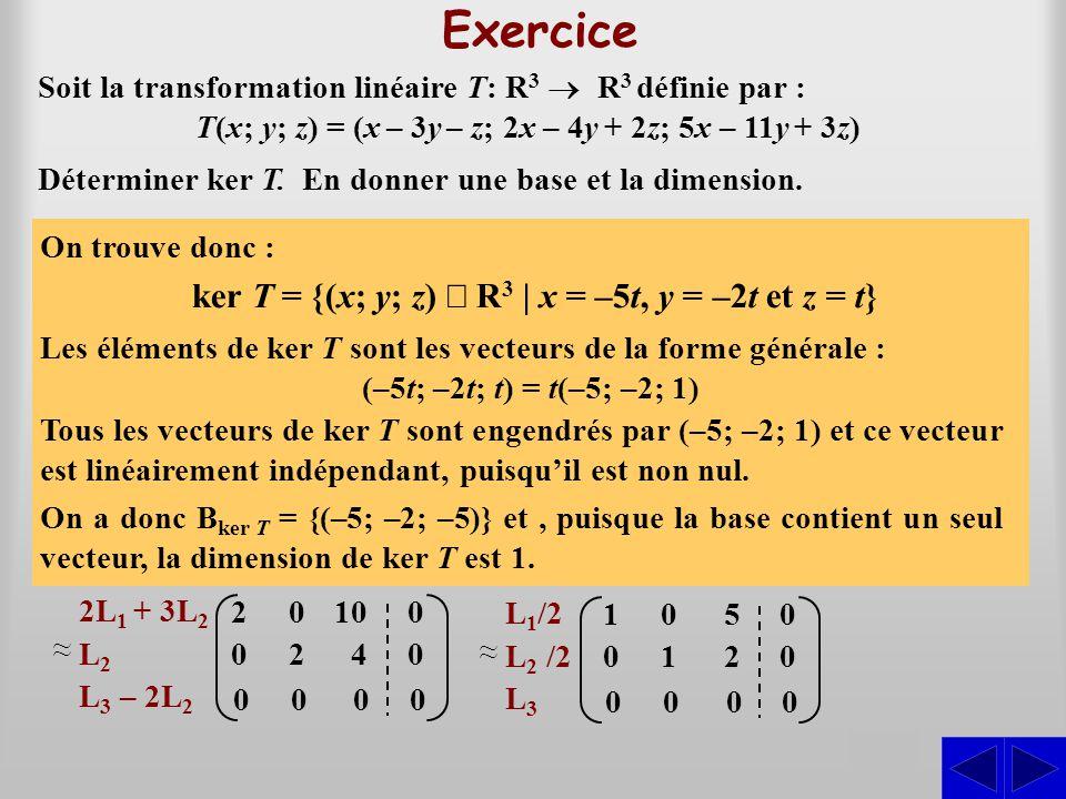 Exercice ker T = {(x; y; z) Î R3 | x = –5t, y = –2t et z = t} S S