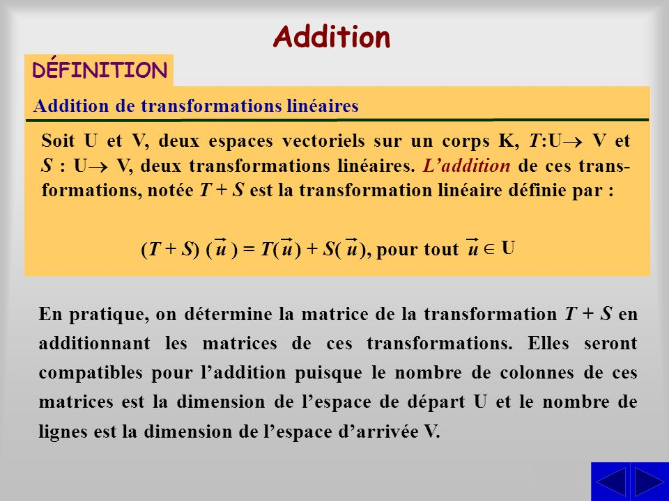 Addition S DÉFINITION Addition de transformations linéaires