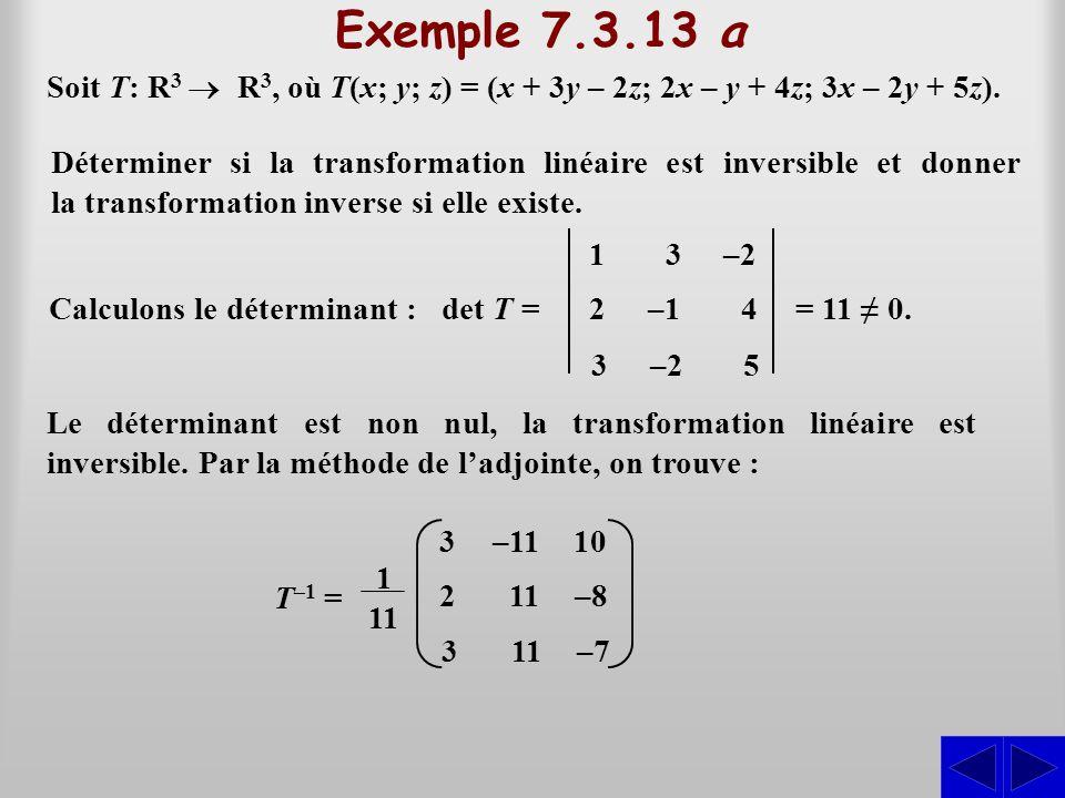 Exemple 7.3.13 a Soit T: R3 ® R3, où T(x; y; z) = (x + 3y – 2z; 2x – y + 4z; 3x – 2y + 5z).
