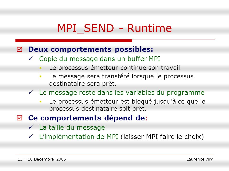 MPI_SEND - Runtime Deux comportements possibles: