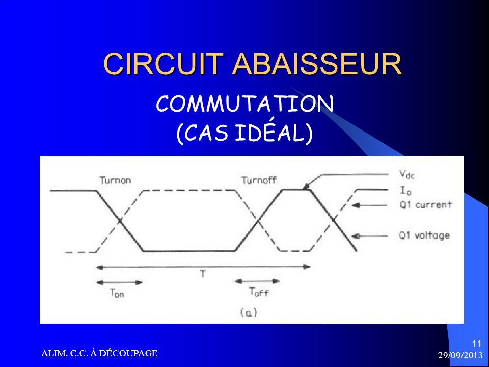 CIRCUIT ABAISSEUR COMMUTATION (CAS IDÉAL) ALIM. C.C. À DÉCOUPAGE