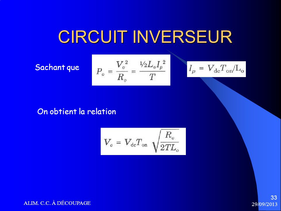 CIRCUIT INVERSEUR Sachant que On obtient la relation