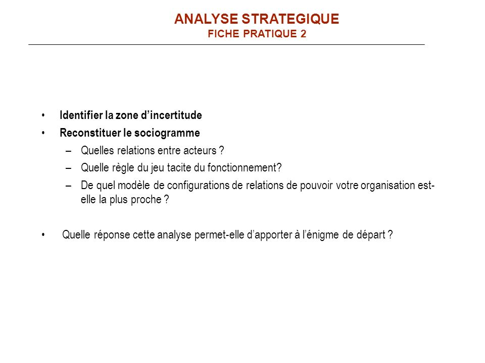 ANALYSE STRATEGIQUE Identifier la zone d'incertitude