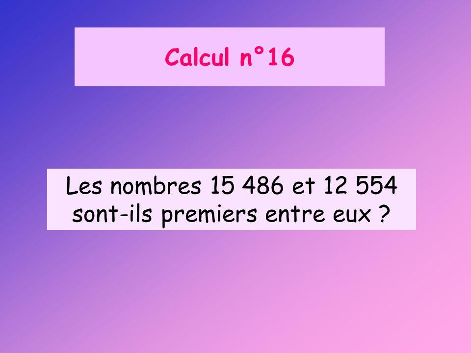 Les nombres 15 486 et 12 554 sont-ils premiers entre eux