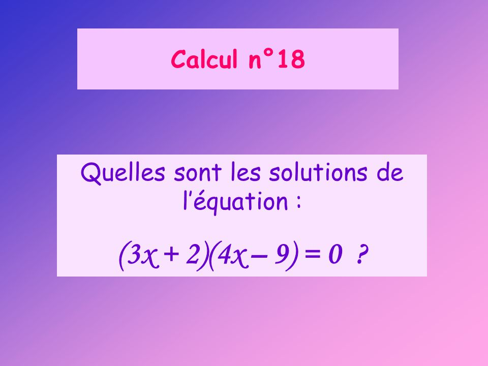 Quelles sont les solutions de l'équation :
