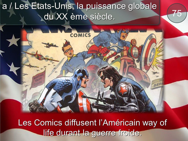 a / Les Etats-Unis, la puissance globale du XX ème siècle. 75