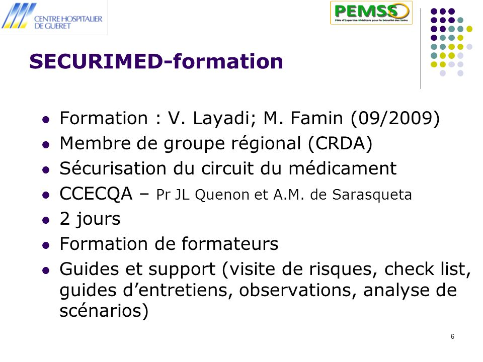 SECURIMED-formation Formation : V. Layadi; M. Famin (09/2009)