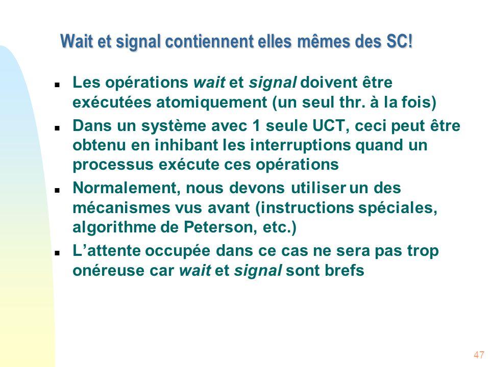 Wait et signal contiennent elles mêmes des SC!