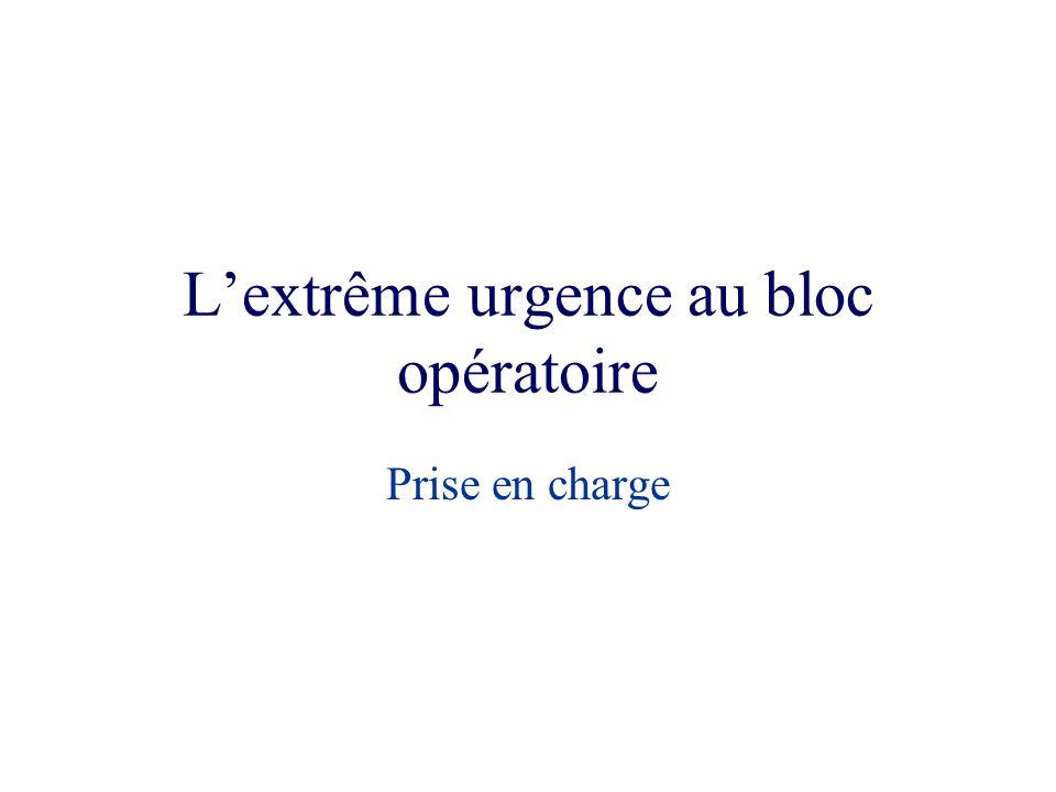 L'extrême urgence au bloc opératoire