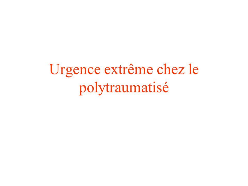 Urgence extrême chez le polytraumatisé