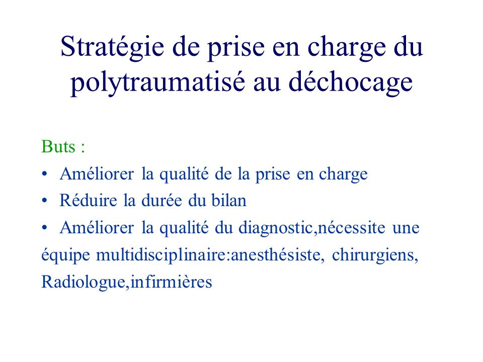 Stratégie de prise en charge du polytraumatisé au déchocage