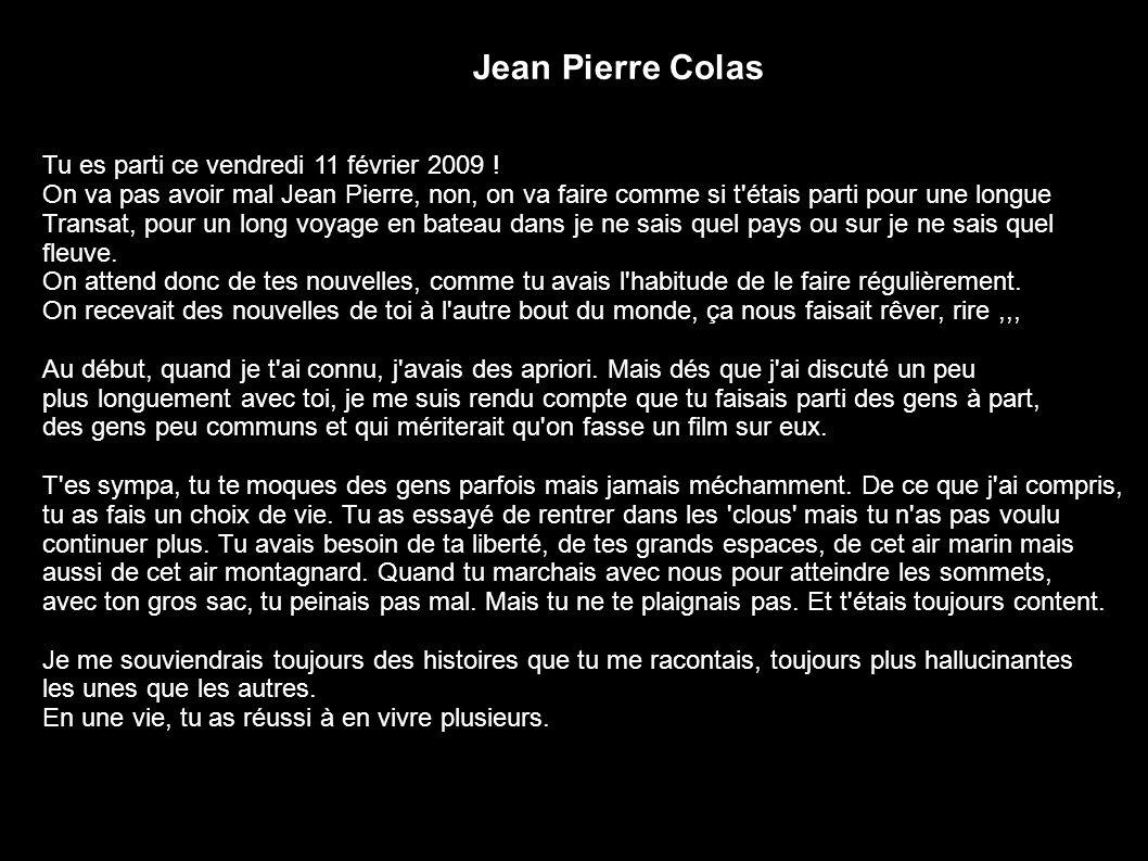 Jean Pierre Colas Tu es parti ce vendredi 11 février 2009 !