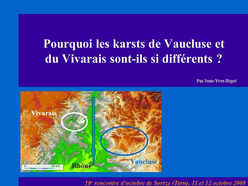 Pourquoi les karsts de Vaucluse et du Vivarais sont-ils si différents