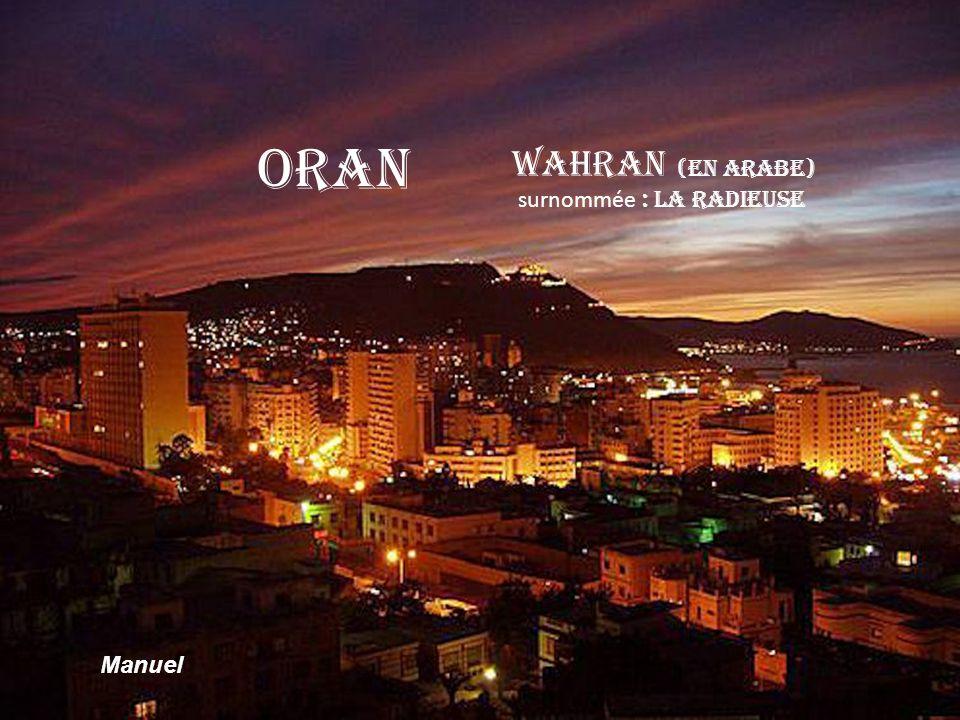 Oran Wahran (en arabe) surnommée : La radieuse Manuel