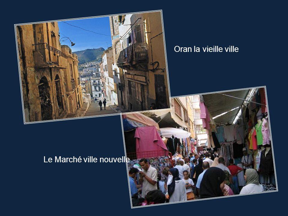 Oran la vieille ville Le Marché ville nouvelle