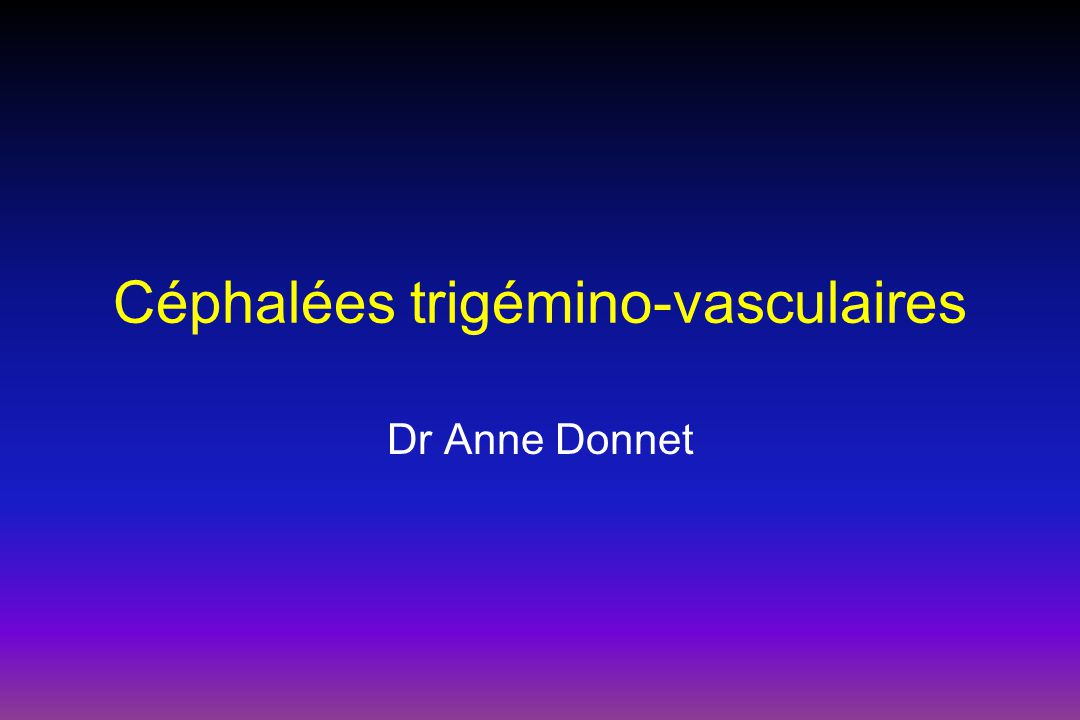 Céphalées trigémino-vasculaires