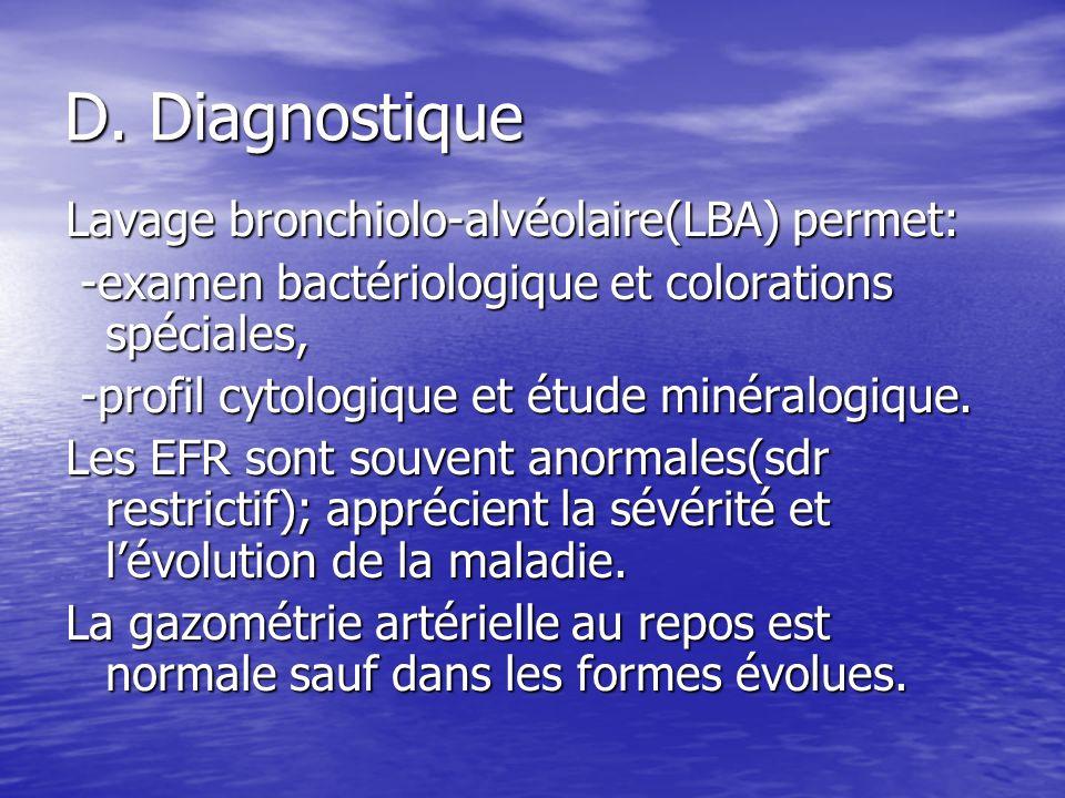 D. Diagnostique Lavage bronchiolo-alvéolaire(LBA) permet: