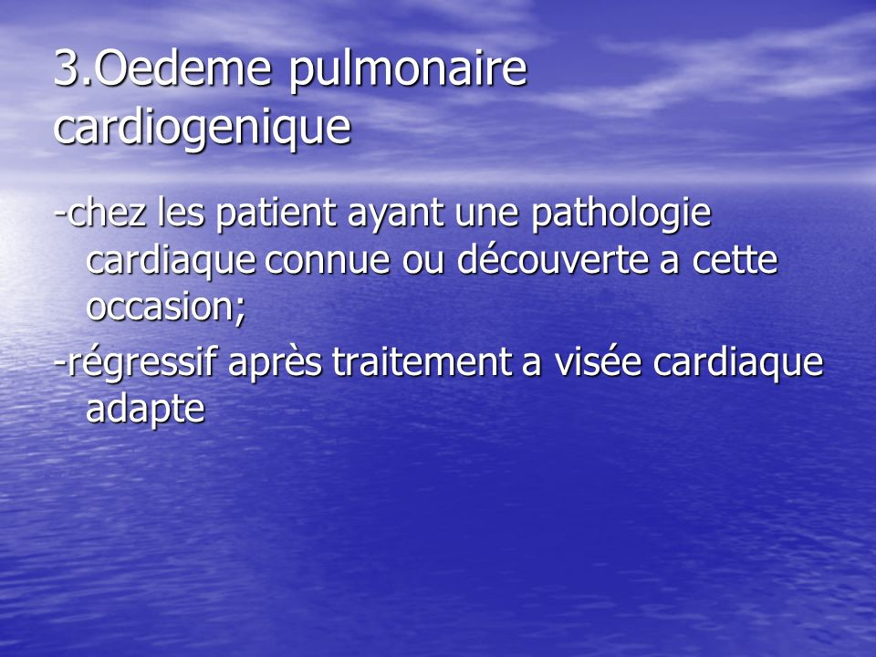 3.Oedeme pulmonaire cardiogenique