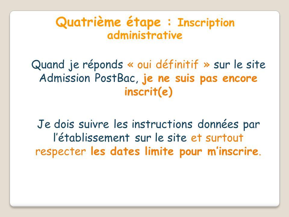 Quatrième étape : Inscription administrative