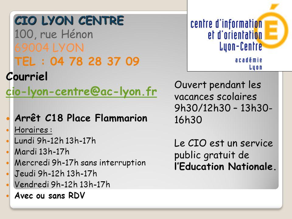 CIO LYON CENTRE 100, rue Hénon 69004 LYON TEL : 04 78 28 37 09