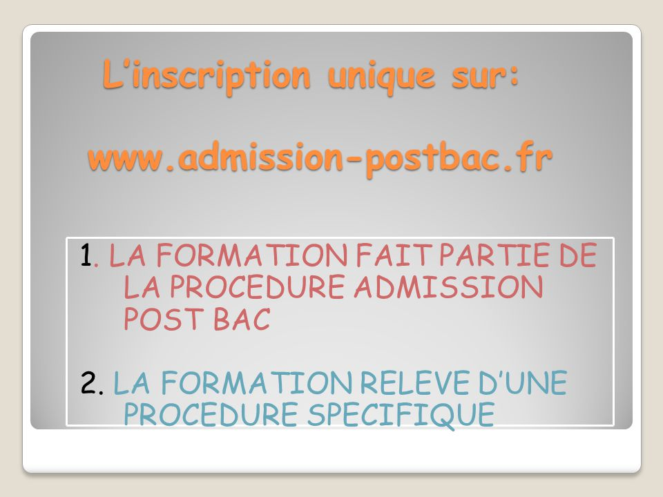 L'inscription unique sur: www.admission-postbac.fr