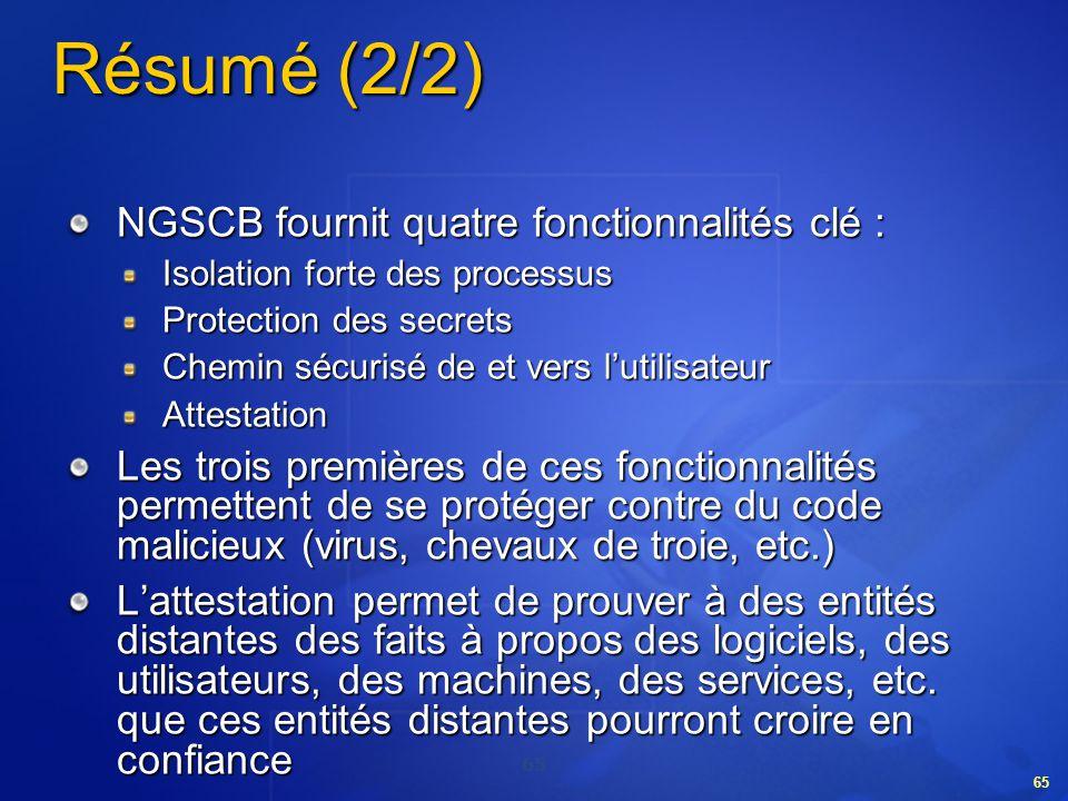 Résumé (2/2) NGSCB fournit quatre fonctionnalités clé :