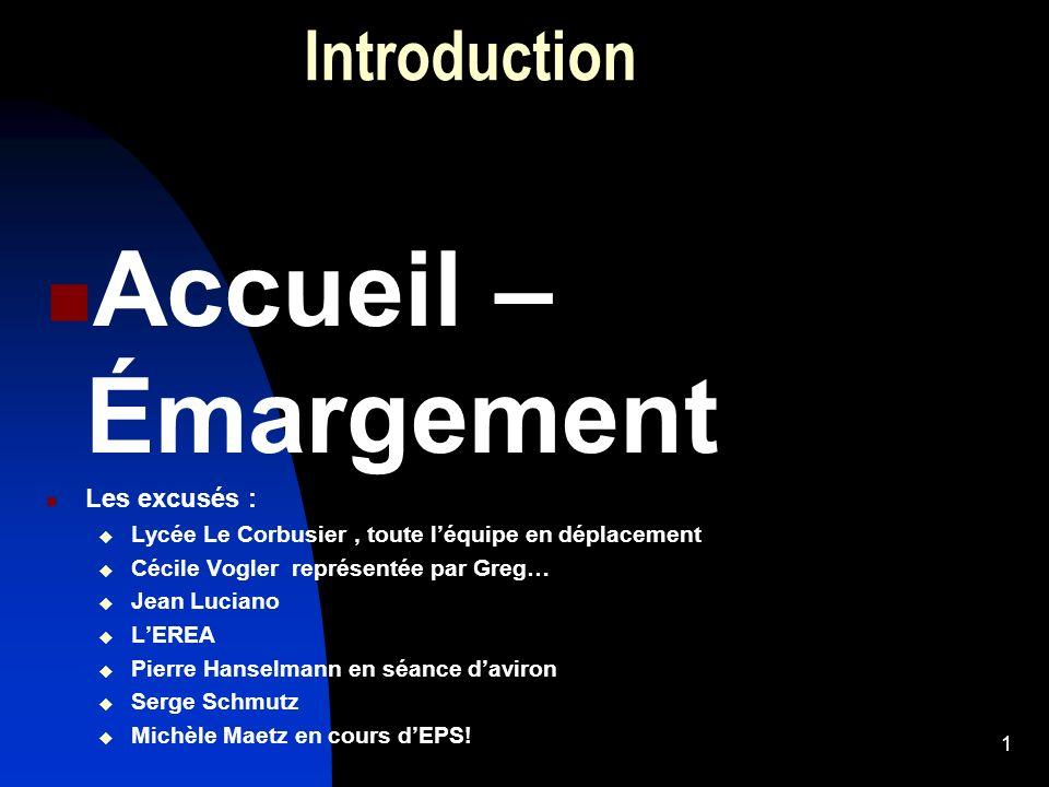 Accueil – Émargement Introduction Les excusés :