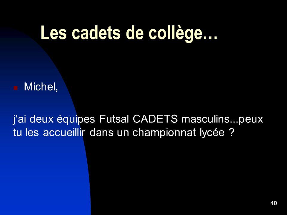 Les cadets de collège… Michel,