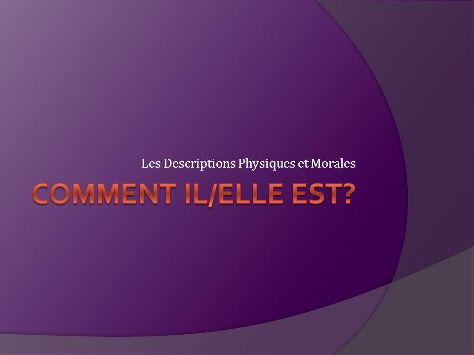 Les Descriptions Physiques et Morales