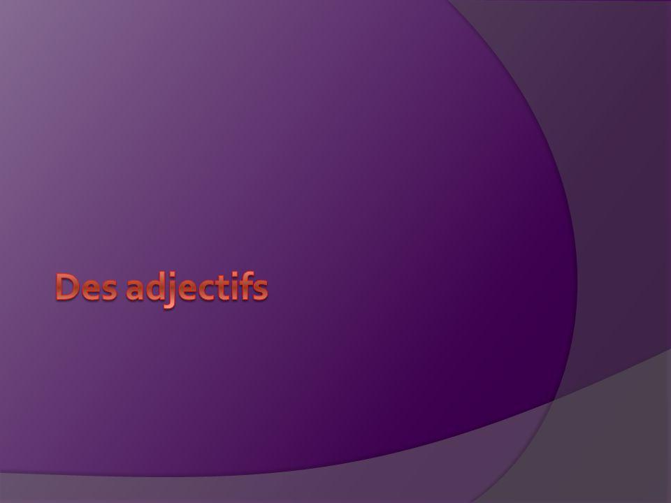Des adjectifs